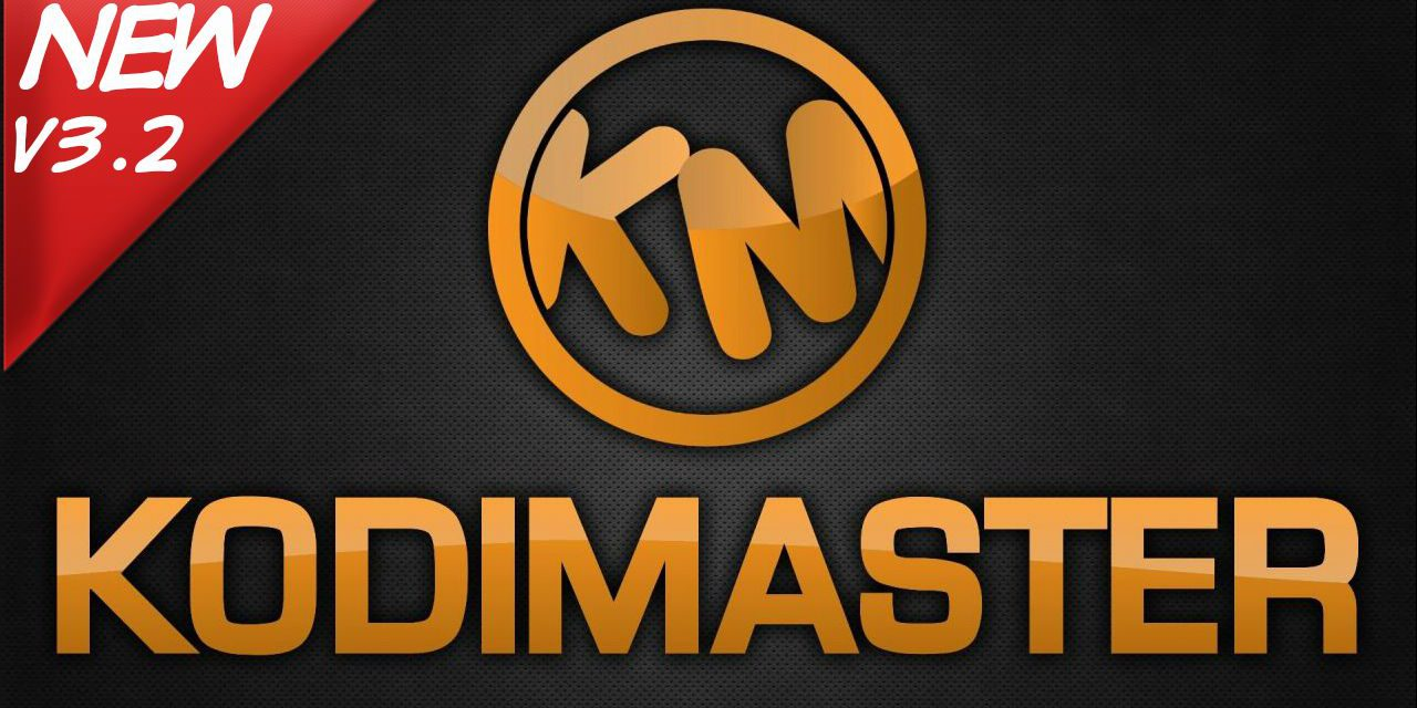 KODIMASTER BUILD 3.2 – ULTIMATE CUSTOM KODI BUILD