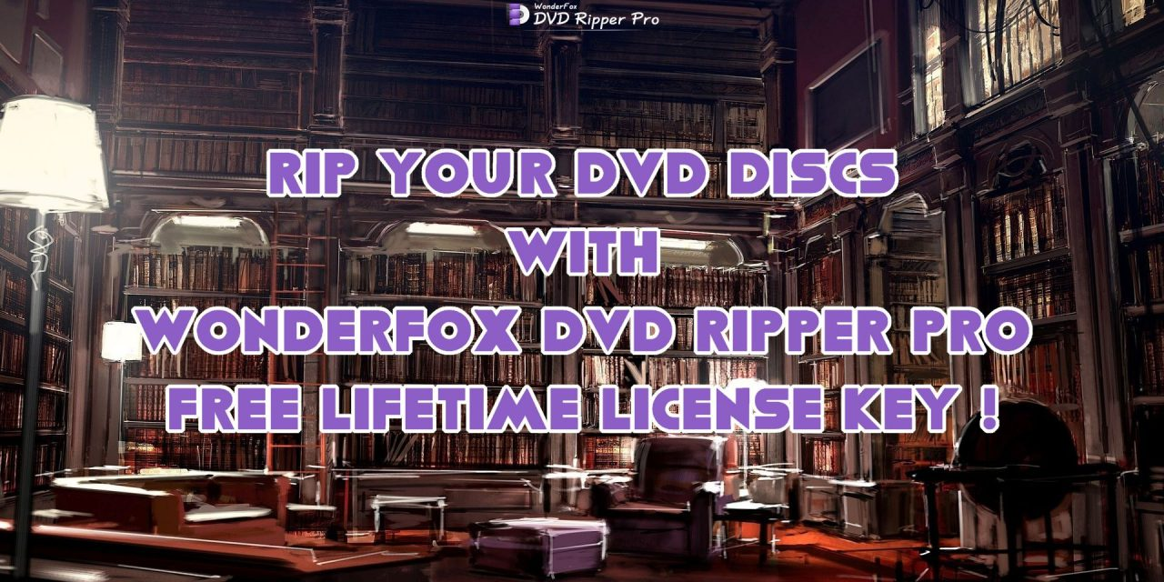 RIP YOUR DVD DISCS WITH WONDERFOX DVD RIPPER PRO WITH FREE LICENSE !
